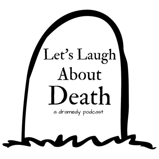 Cover art for podcast Let's Laugh About Death