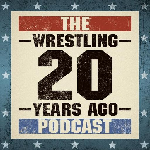 Wrestling 20 Years Ago Podcast On Radiopublic