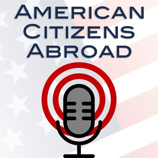 Cover art for podcast The American Citizens Abroad Podcast