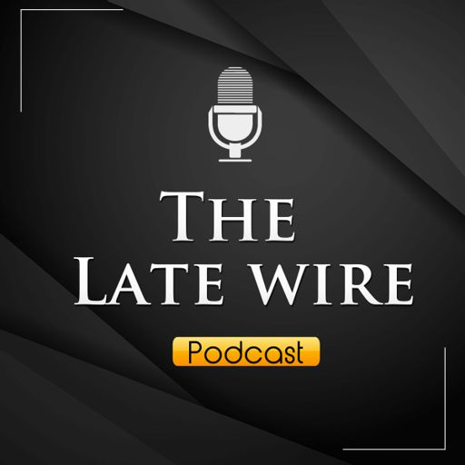 Cover art for podcast The Late Wire Podcast