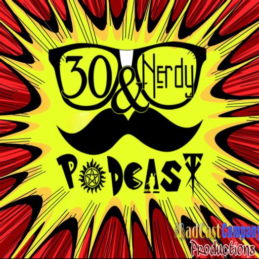 Cover art for podcast 30&Nerdy