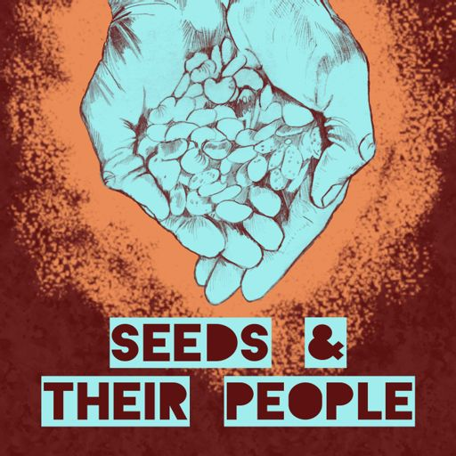 Cover art for podcast Seeds And Their People