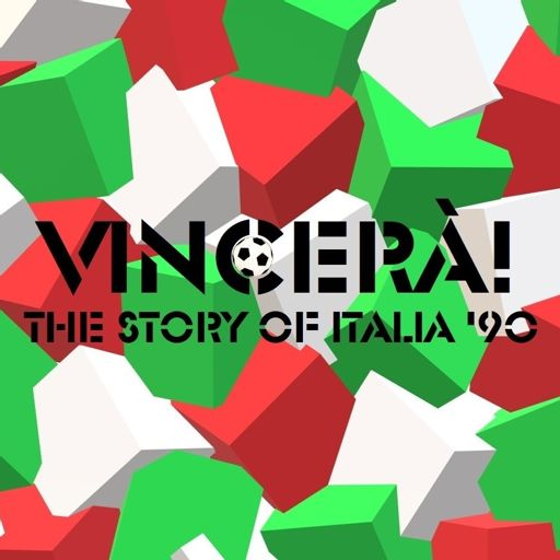 Cover art for podcast Vincerà! The story of Italia '90