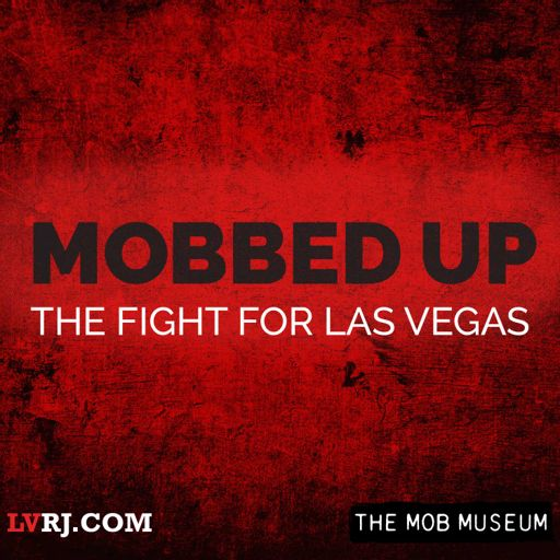 Cover art for podcast Mobbed Up: The Fight for Las Vegas