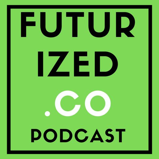 Cover art for podcast Futurized - thought leadership on our emerging future