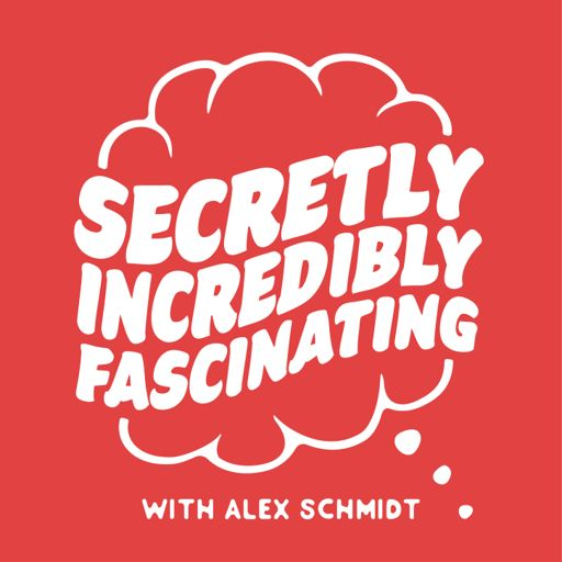 Cover art for podcast Secretly Incredibly Fascinating