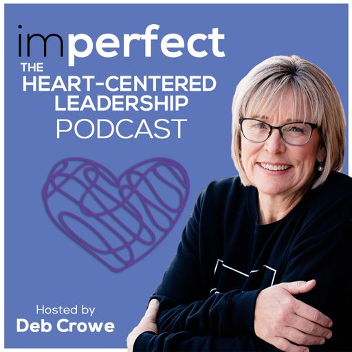 Cover art for podcast imperfect: The Heart-Centered Leadership Podcast