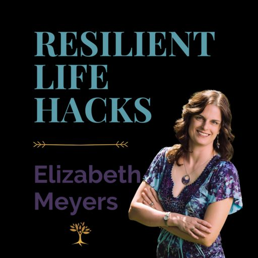 Cover art for podcast Resilient Life Hacks