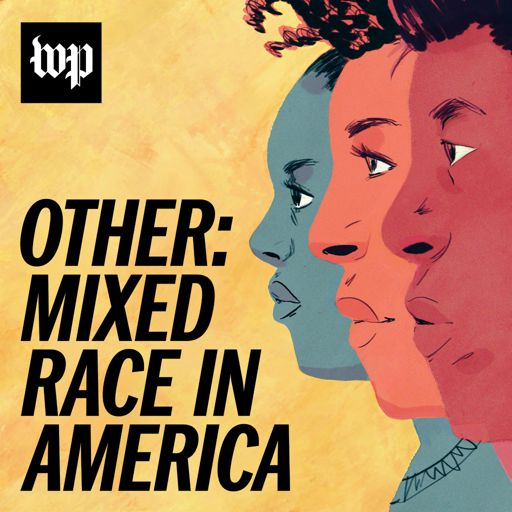 Cover art for podcast Other: Mixed Race in America