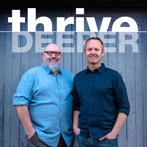 Cover art for podcast Thrive: Deeper