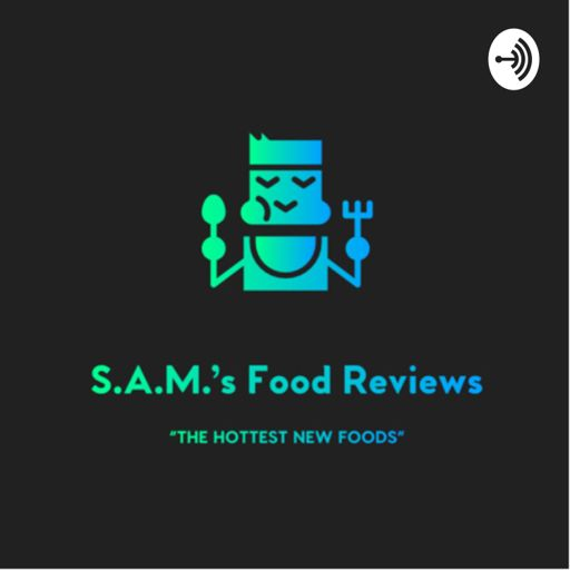 S A M 's Food Reviews on RadioPublic