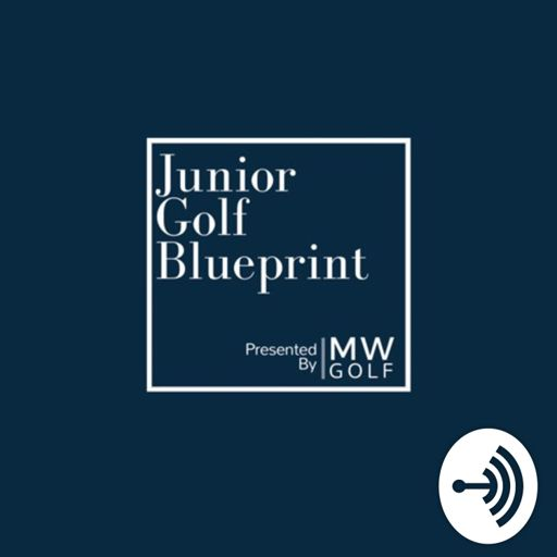 Junior golf blueprint on radiopublic junior golf blueprint malvernweather Images