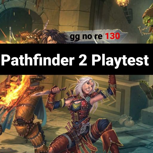 130 - re:play Pathfinder 2 Playtest from gg no re on RadioPublic