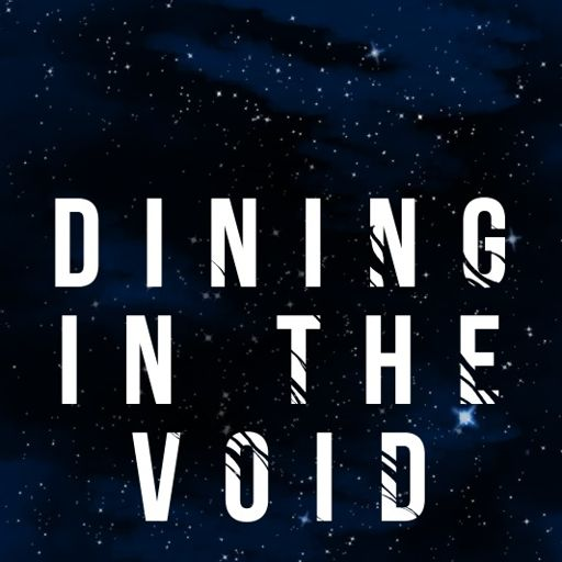 Cover art for podcast Dining in the Void