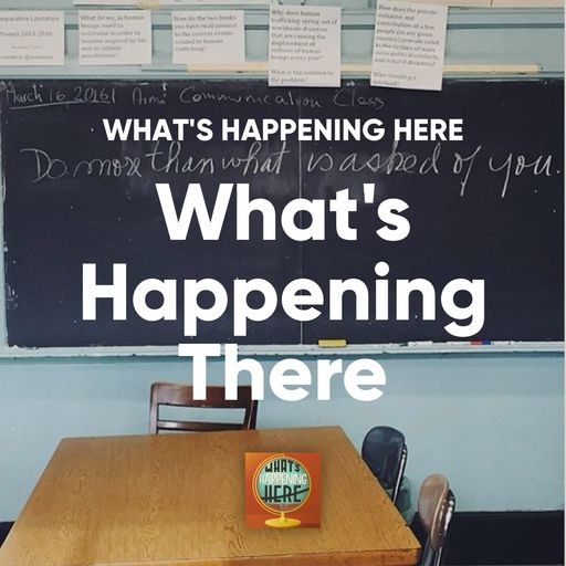 Cover art for podcast What's Happening Here Asks What's Happening There