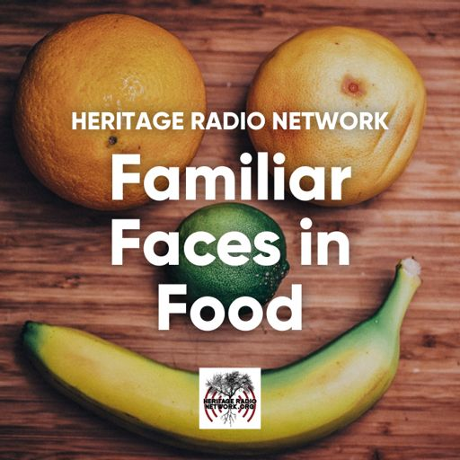 Cover art for podcast Heritage Radio Network: Familiar Faces in Food