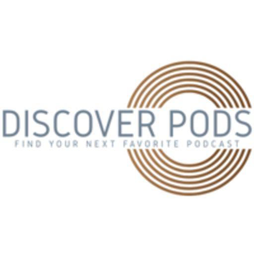 Discover Pods