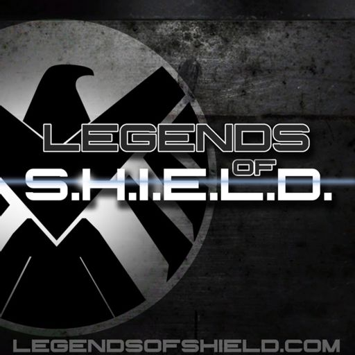 Cover art for podcast Legends of S.H.I.E.L.D.: An Unofficial Marvel TV & Film Fan Podcast