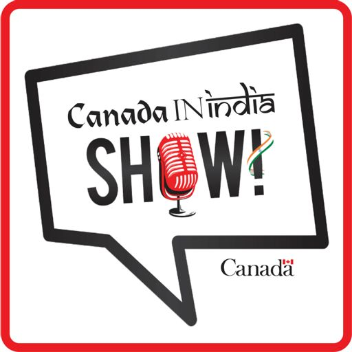 Cover art for podcast The Canada In India Show