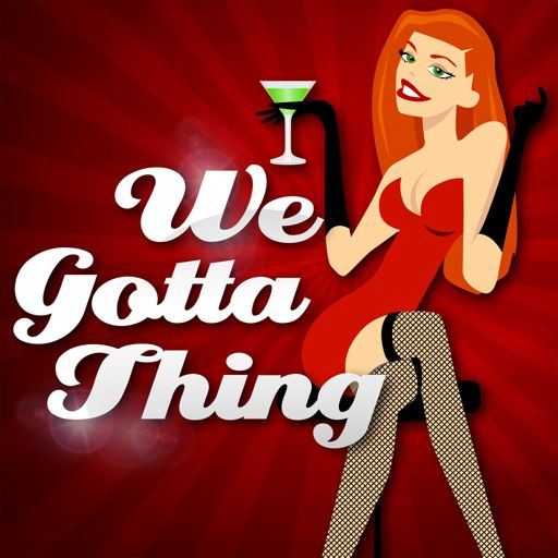 Cover art for podcast We Gotta Thing - A Swinger Podcast