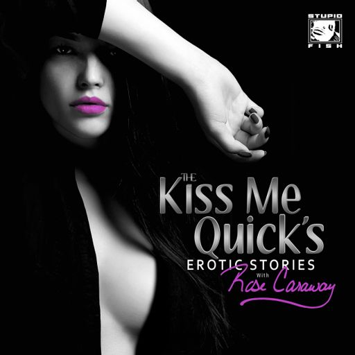 Cover art for podcast The Kiss Me Quick's Erotica