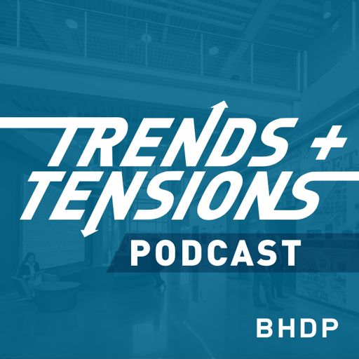 Cover art for podcast Trends + Tensions presented by BHDP