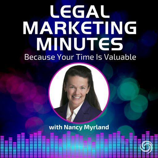 Cover art for podcast Legal Marketing Minutes with Nancy Myrland