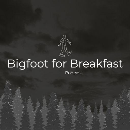 Cover art for podcast Bigfoot for Breakfast