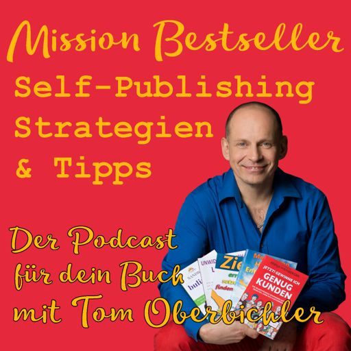 Cover art for podcast Mission Bestseller - Self-Publishing Strategien & Tipps