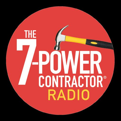 Cover art for podcast The 7-Power Contractor® Radio