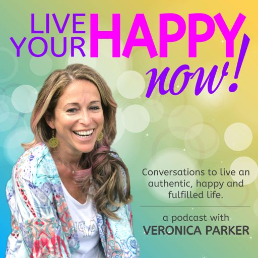 Cover art for podcast Live Your Happy NOW! Conversations to open up and live an authentic, happy and fulfilled life.