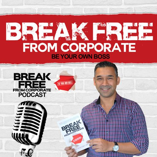 Cover art for podcast Break Free From Corporate Podcast with Gavin Sequeira