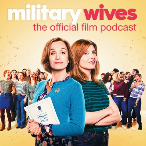 Cover art for podcast Military Wives: The Official Film Podcast