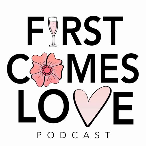 Cover art for podcast First Comes Love Podcast