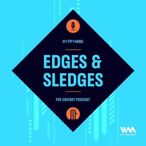 Cover art for podcast The Edges & Sledges Cricket Podcast