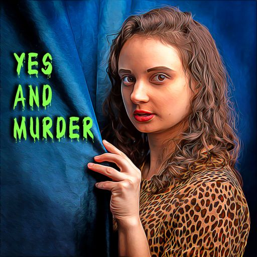 Cover art for podcast Yes and Murder