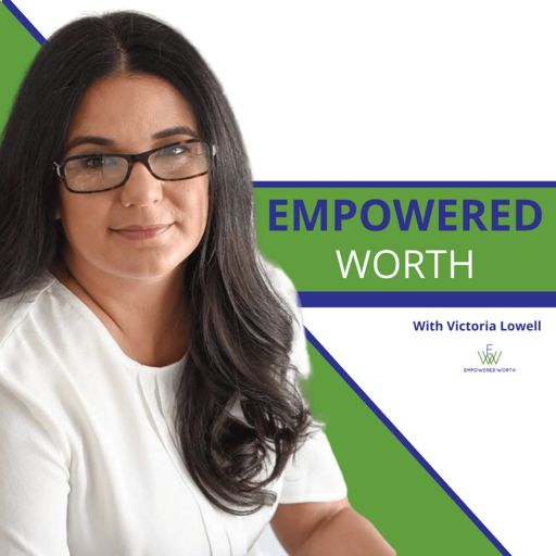 Cover art for podcast Empowered Worth: Worthy Wisdom for Women