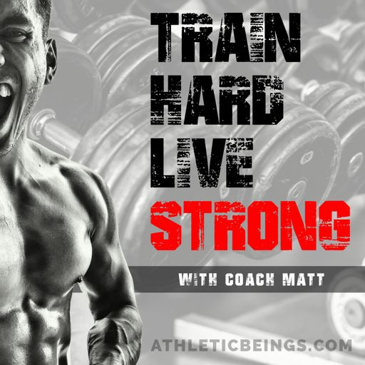 Cover art for podcast Train Hard Live Strong
