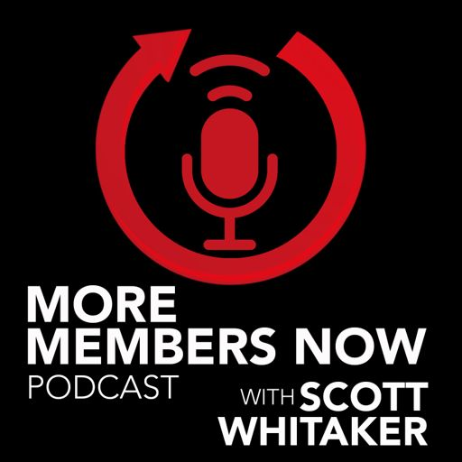 Cover art for podcast More Members Now With Scott Whitaker
