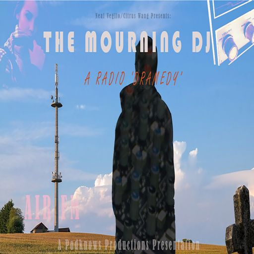 Cover art for podcast The Mourning DJ - A Radio Dramedy