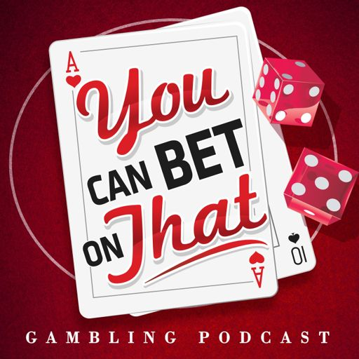 Cover art for podcast Gambling Podcast: You Can Bet on That