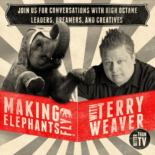 Cover art for podcast Making Elephants Fly | Conversations with High Octane Leaders, Dreamers, & Creatives