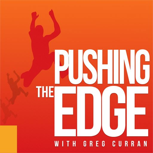Cover art for podcast Pushing The Edge with Greg Curran