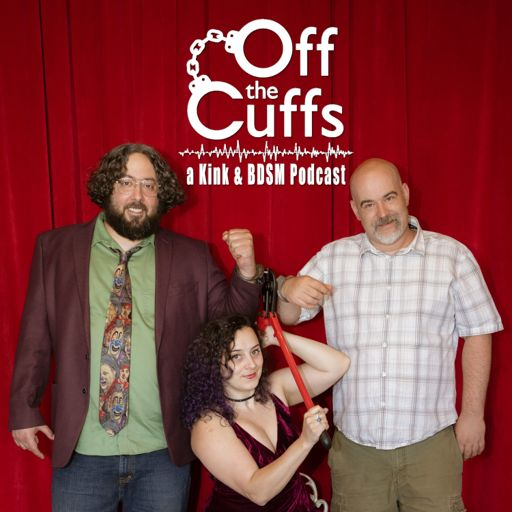 Cover art for podcast Off the Cuffs: a kink and BDSM podcast