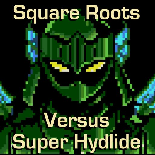 Square Roots Versus Super Hydlide from Square Roots - THE Classic
