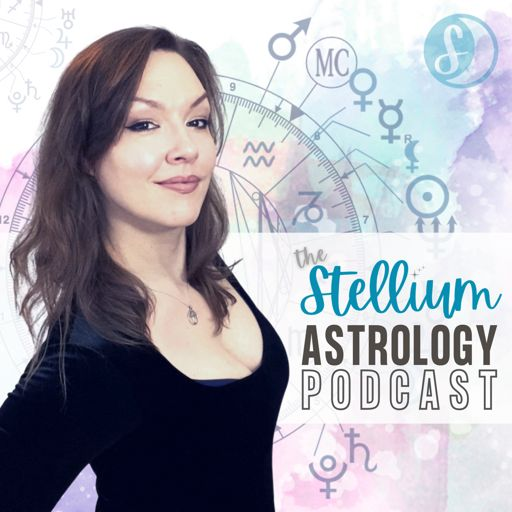 Cover art for podcast The Stellium Astrology Podcast