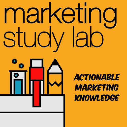 Cover art for podcast Marketing Study Lab - Actionable Marketing Knowledge
