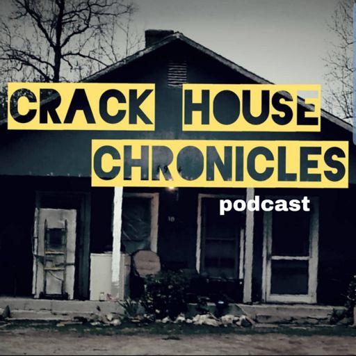Cover art for podcast Crack House Chronicles