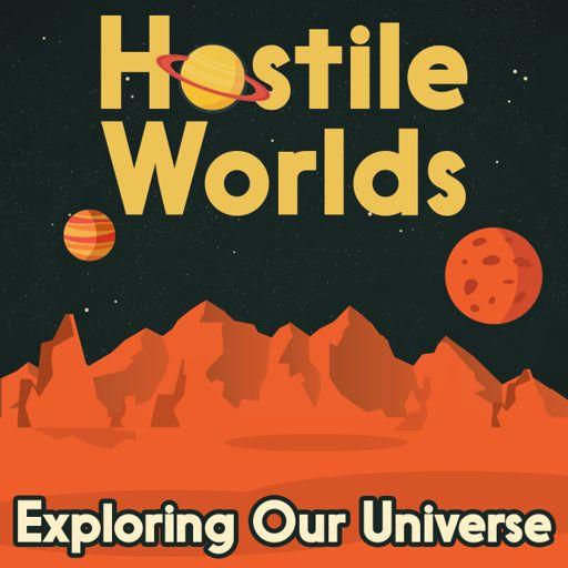 Cover art for podcast Hostile Worlds: Exploring Space