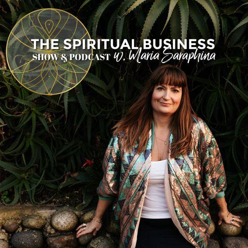 Cover art for podcast The Spiritual Business w. Maria Saraphina